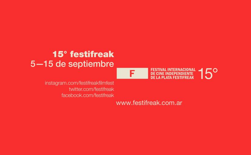 Continua la convocatoria para la 15°edición del Festival Internacional de Cine Independiente de La Plata –FestiFreak